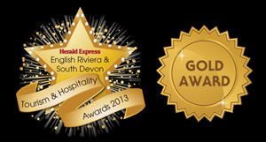 English Riviera and SOuth Devon Tourism & Hospitality Award Gold Winner 2013